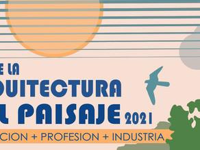Mes de la Arquitectura Paisajista 2021: Arquitectura del Paisaje: Educación + Profesión + Industria