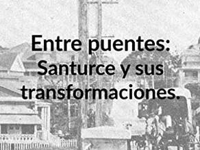 Entre puentes: Santurce y sus transformaciones
