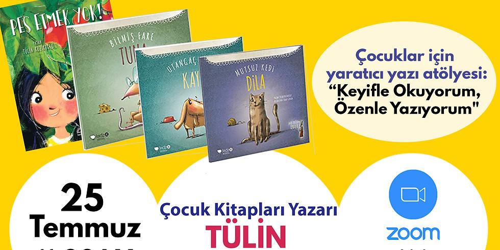 """Atatürk Okulu Yaz Etkinlikleri İV- Tülin Kozikoğlu: """"Keyifle Okuyorum, Özenle Yazıyorum"""""""