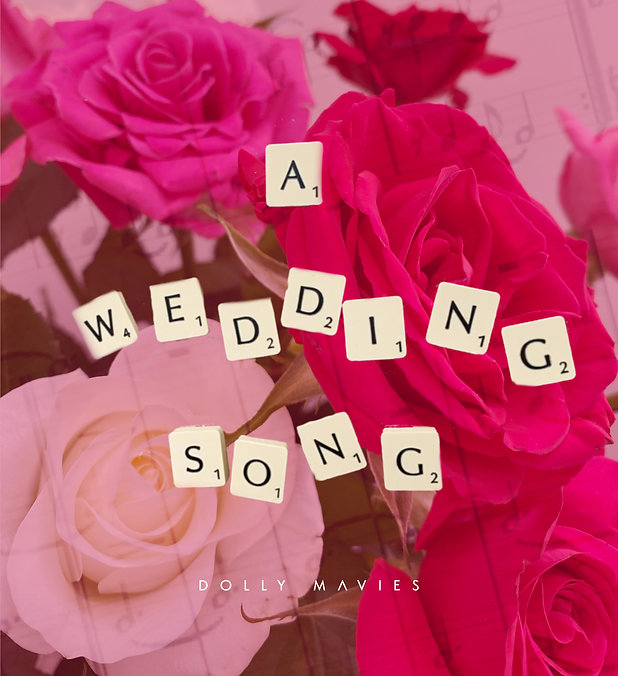 a Wedding Song - Dolly Mavies.jpg