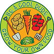 be a cool dude, grow your own food.jpg