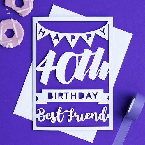 Happy 40th Birthday Best Friend Card