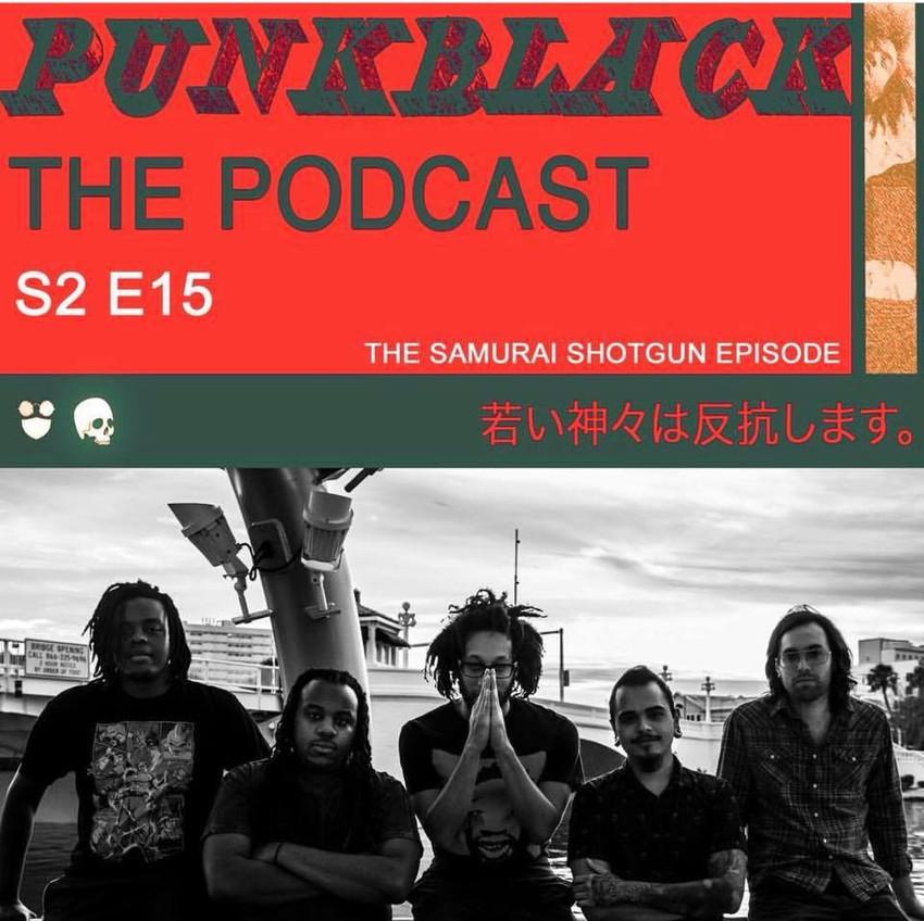 Punk Black Podcast: Samurai Shotgun Edition!