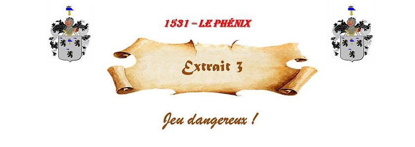 1531 - Le Phénix, extrait 3