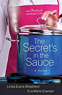 The Potluck Club The Secrets in the Sauce by Linda Evans Shepherd and Eva Marie Everson