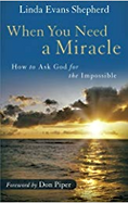 when you need a miracle by linda evans shepherd