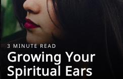 growing your spiritual ears