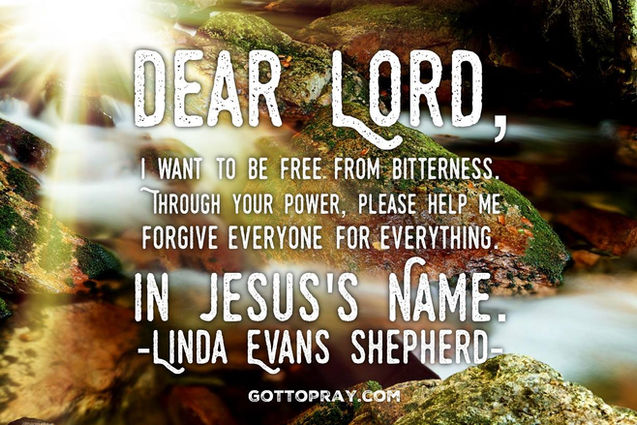 Dear Lord, I want to be free from bitterness. Through your power please help me forgive everyone for everything.