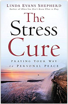 The Stress Cure by Linda Evans Shepherd