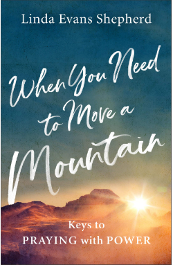 When You Need to Move a Mountain by Linda Evans Shepherd