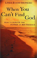 when you can't find God by Linda Evans Shepherd