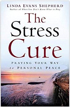 The Stress Cure by Linda Evans Shepherd