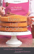 The Potluck Club Bake Until Golden Brown by Linda Evans Shepherd and Eva Marie Everson