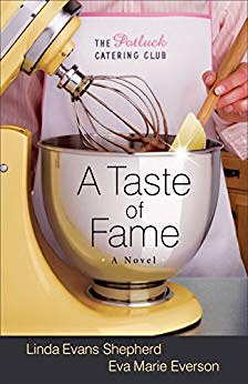 The Potluck Club A Taste of Fame by Linda Evans Shepherd and Eva Marie Everson