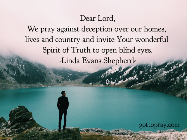 Prayer pray against deception in our homes, lives, and country