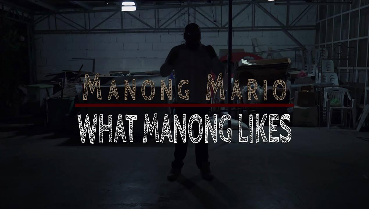 Manong Mario - What Manong Likes