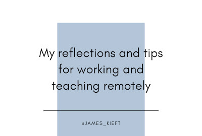 My reflections and tips for working and teaching remotely