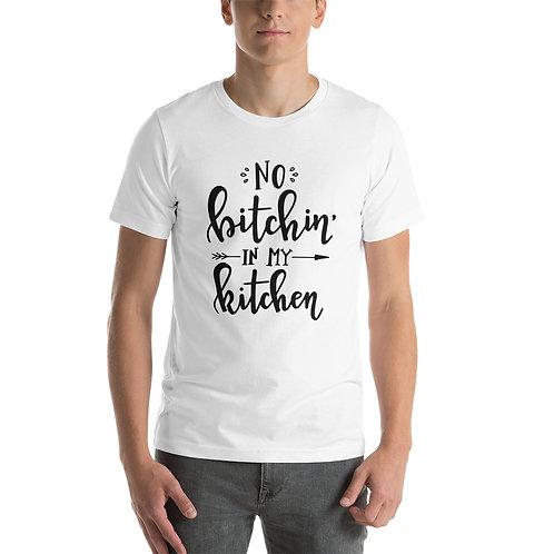 """"""" No Bitchin In My Kitchen """" Short-Sleeve Unisex T-Shirt"""