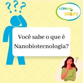 Nano Drops - Você sabe o que é Nanobiotecnologia?