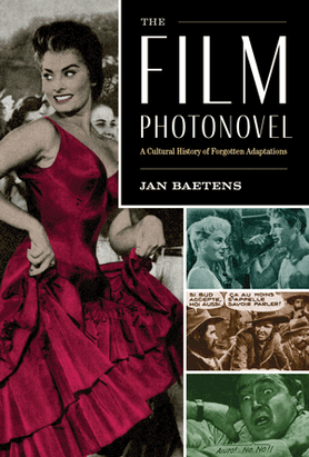 The Film Photonovel: A Cultural History of Forgotten Adaptations