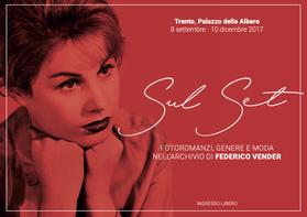 """""""Sul set. Fotoromanzi, genere e moda nell'archivio di Federico Vender"""""""