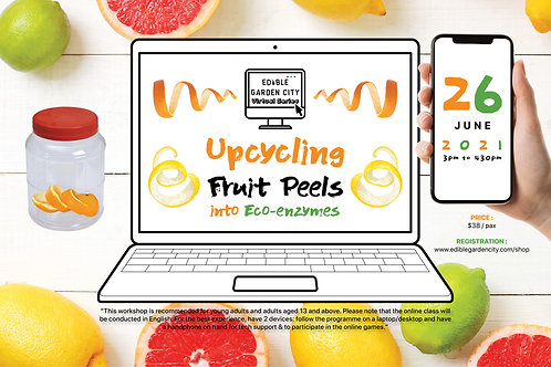 (EGC Virtual Series) Upcycling Fruit Peels into Eco-enzymes