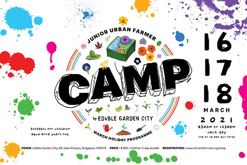 CAMP Junior Urban Farmer MARCH Holiday Programme (16 to 18.03.21)