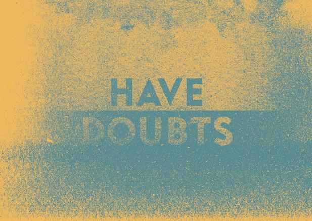Have Doubts
