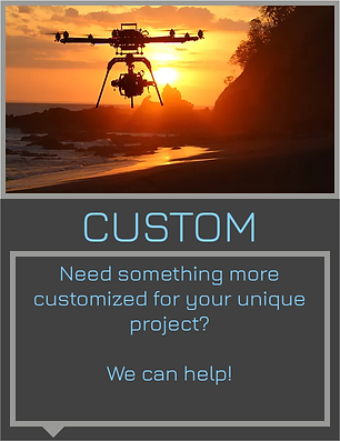 Need something mor customized for your unique project? We can help!
