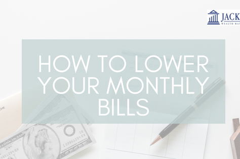 How to Lower Your Monthly Bills