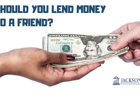 Should You Lend Money to a Friend?