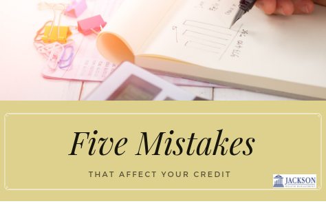 Five Mistakes that Affect Your Credit