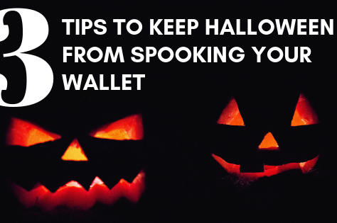 Three Tips to Keep Halloween from Spooking Your Wallet