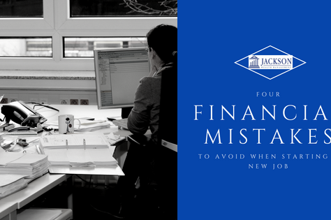 Four Financial Mistakes to Avoid When Starting a New Job