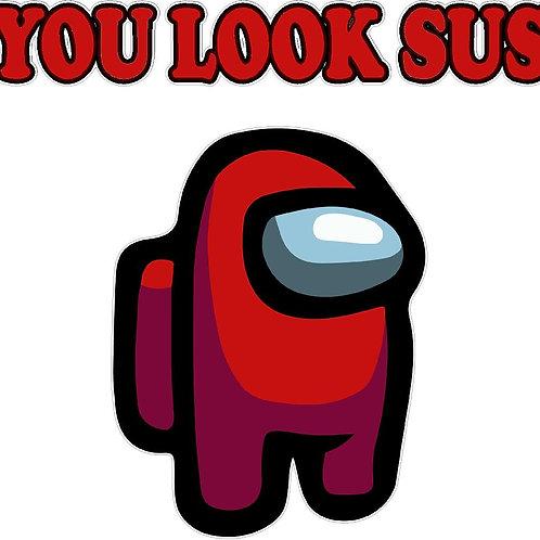You Look Sus