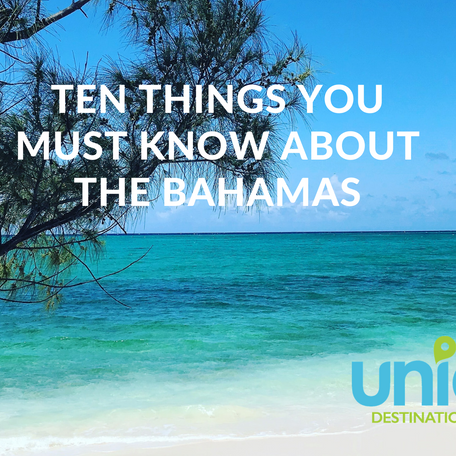 Ten Things You Must Know About the Bahamas!!