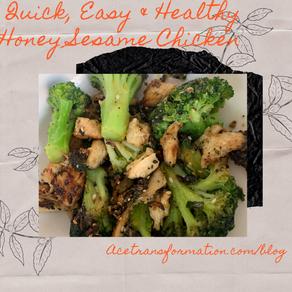 Quick, Easy & Healthy Honey Sesame Chicken