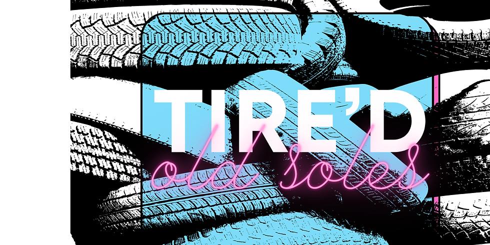 Tire'd Old Soles