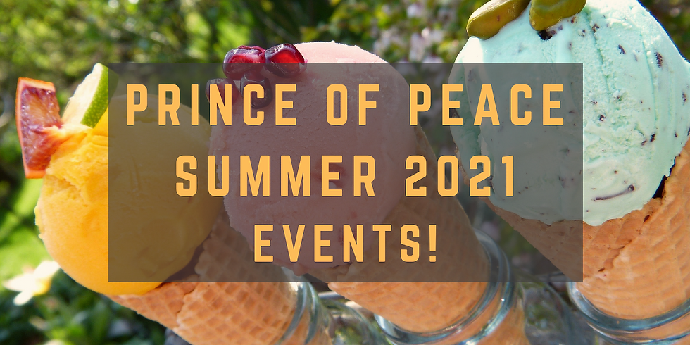2021 Summer Events at Prince of Peace!