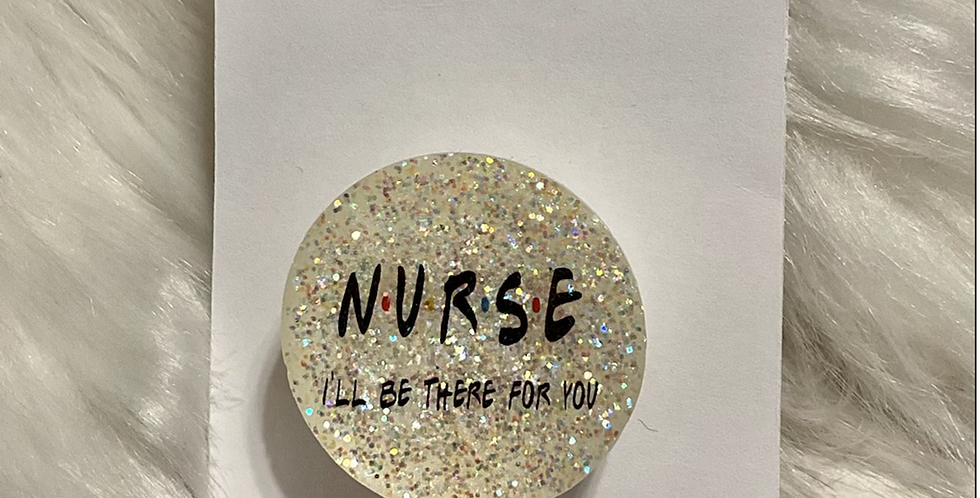 I'll Be There For You Nurse Badge Reel