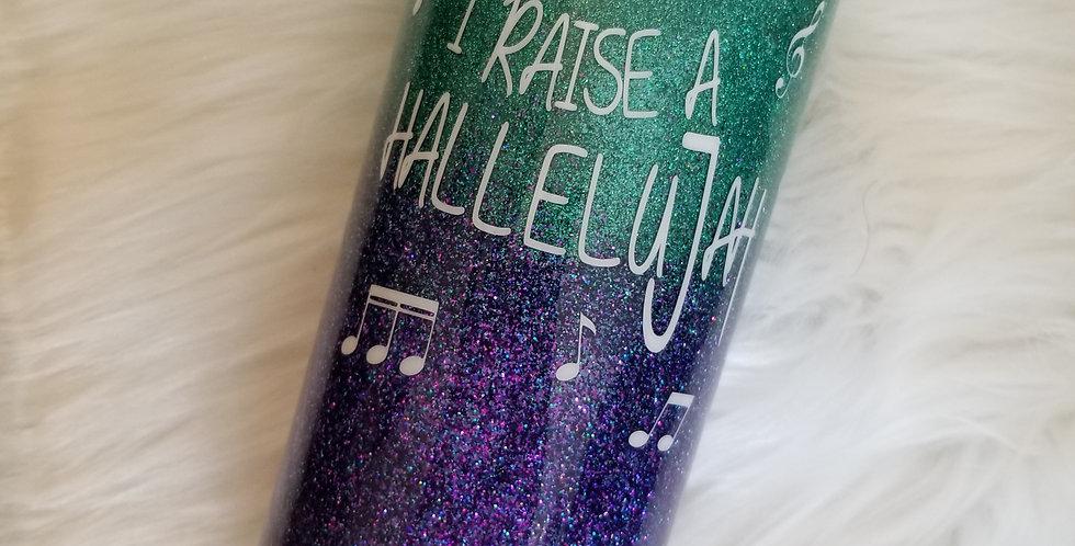 Raise a Hallelujah Tumbler