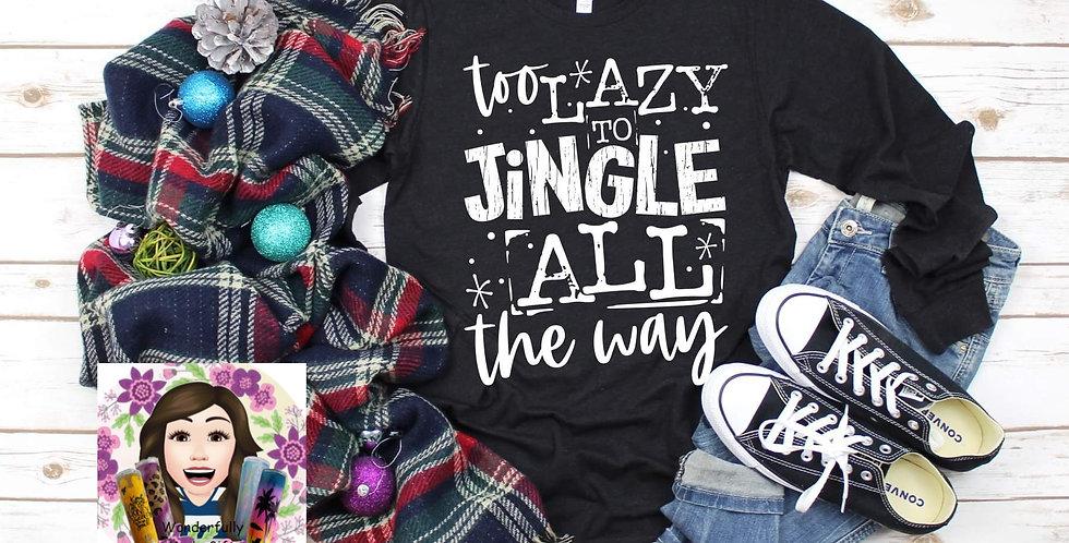 Too Lazy to Jingle LS Tee