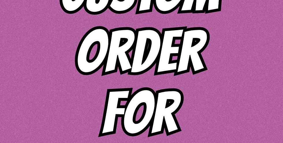 Custom Order for Kari!