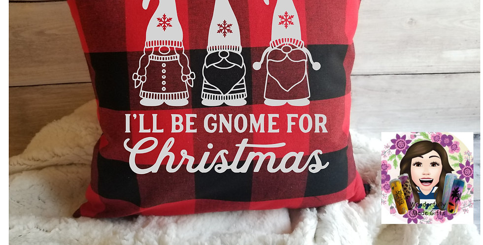 I'll Be Gnome for Christmas Pillow Cover