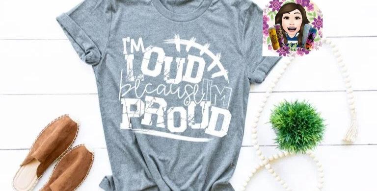 I'm Loud Because I'm Proud