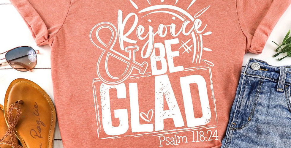 Rejoice and Be Glad Tee