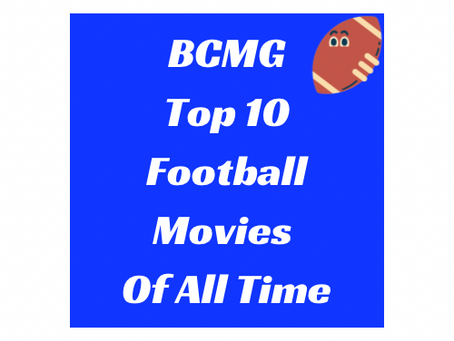 BCMG's Top 10 Football Movies of All Time