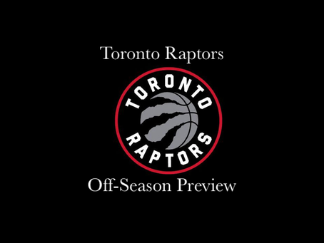 Toronto Raptors Off-Season Preview