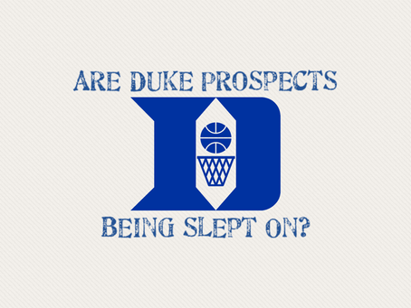 Are Duke Prospects Being Slept On?