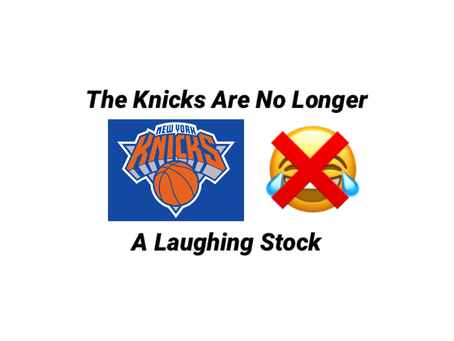 The Knicks are no longer a laughing stock